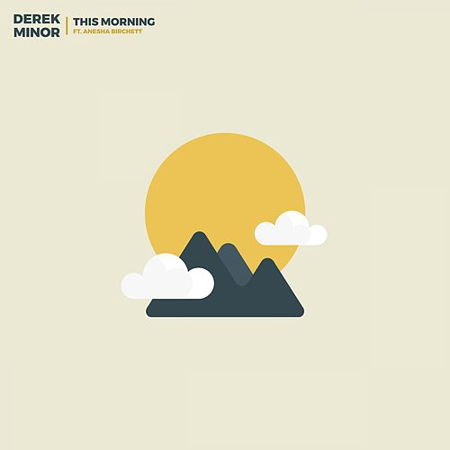 This Morning (feat. Anesha Birchett) by Derek Minor