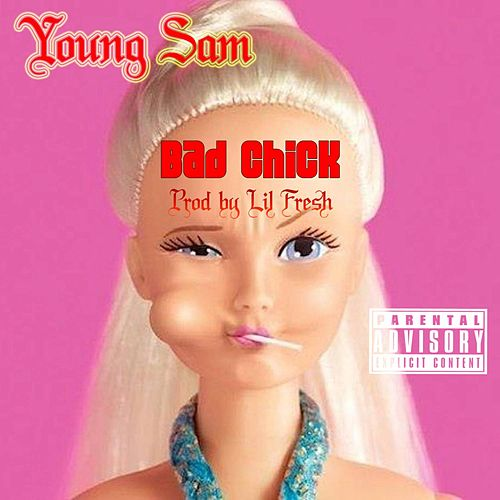 Bad Chick by Young Sam