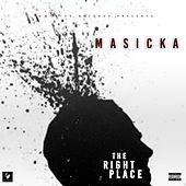 The Right Place by Masicka