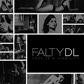 Play & Download Love Is A Liability by FaltyDL | Napster