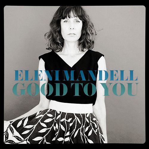 Good to You by Eleni Mandell