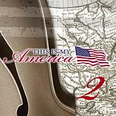 Play & Download This Is My America Volume 2 by Various Artists | Napster