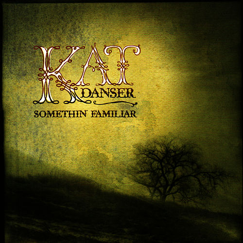 Play & Download Somethin' Familiar by Kat Danser | Napster
