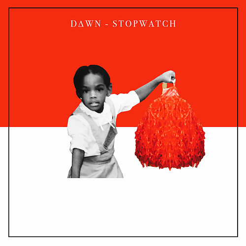 Stopwatch by Dawn Richard