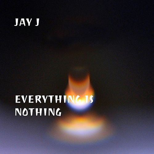Everything Is Nothing by Jay-J