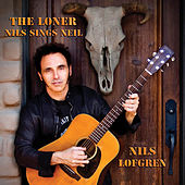 The Loner - Nils Sings Neil von Nils Lofgren