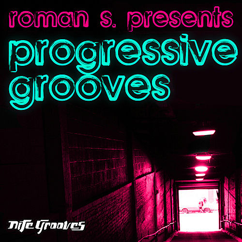 Play & Download Roman S. presents Progressive Grooves by Various Artists | Napster