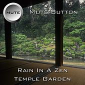 Play & Download Rain In A Zen Temple Garden by Mute Button | Napster