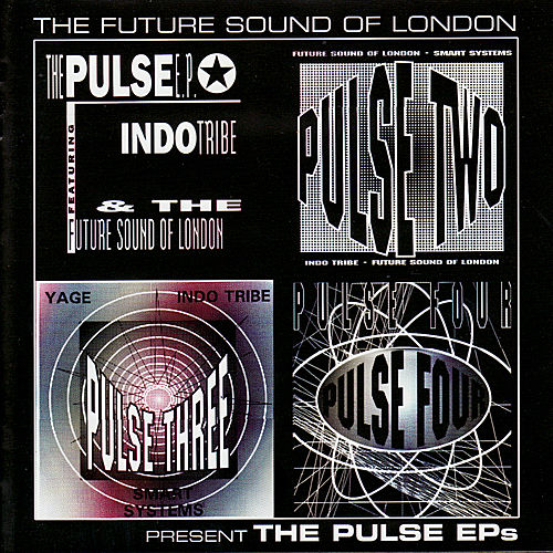 Play & Download The Future Sound of London Presents The Pulse EP's by Various Artists | Napster