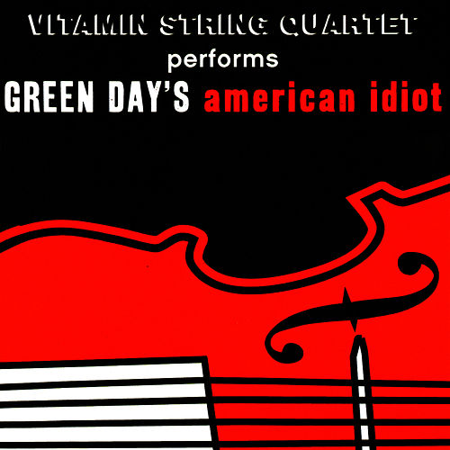 Play & Download Vitamin String Quartet Performs Green Day's American Idiot by Vitamin String Quartet | Napster