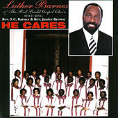 Play & Download He Cares by Luther Barnes | Napster