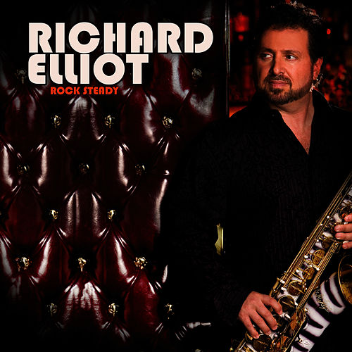 Rock Steady by Richard Elliot