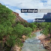 Pathways by Dave Douglas Sextet
