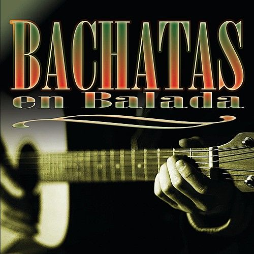 Bachatas En Balada by Various Artists