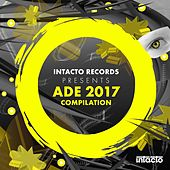 Intacto Records Presents ADE 2017 Compilation by Various Artists