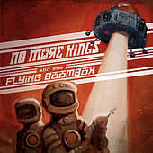 And the Flying Boombox by No More Kings