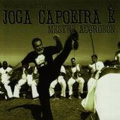 Joga Capoeira Ê by Mestre Acordeon
