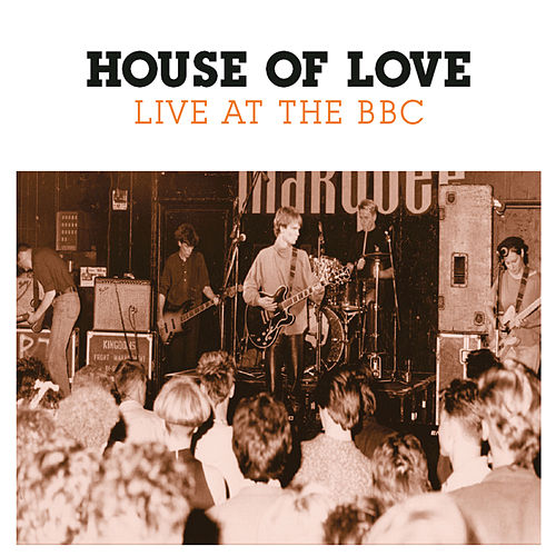 Play & Download Live At The BBC by House of Love | Napster