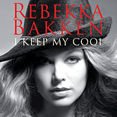 I Keep My Cool by Rebekka Bakken