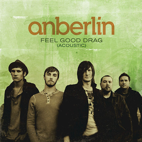 Play & Download Feel Good Drag by Anberlin | Napster