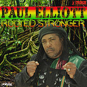 Rooted Stronger by Paul Elliott