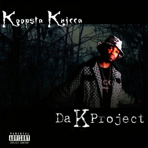 Play & Download Da K Project by Koopsta Knicca | Napster