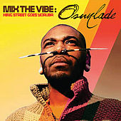 Play & Download Mix The Vibe: Osunlade (Digital Edition) by Various Artists | Napster