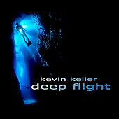 Play & Download Deep Flight by Kevin Keller | Napster