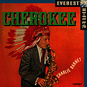Play & Download Cherokee (Digitally Remastered) by Charlie Barnet | Napster