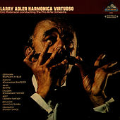 Play & Download Larry Adler Harmonica Virtuoso - Eric Robinson Conducting The Pro Arte Ochestra (Digitally Remastered) by Larry Adler | Napster