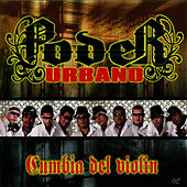 Play & Download Cumbia Del Violin by Poder Urbano | Napster