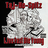 Play & Download Live Fast Die Young by Taj-he-spitz | Napster