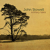 Play & Download Solitary Tales by John Stowell | Napster