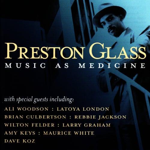 Music As Medicine by Preston Glass