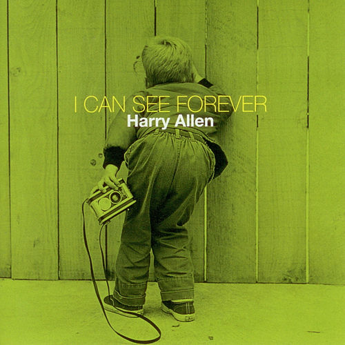 Play & Download I Can See Forever by Harry Allen | Napster