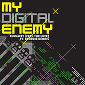 Play & Download Runaway (Feel The Love) by My Digital Enemy | Napster