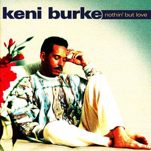 Nothin' But Love by Keni Burke
