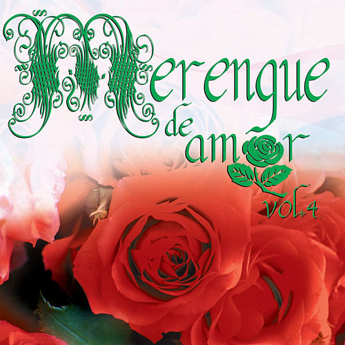 Play & Download Merengue De Amor Vol. 4 by Various Artists | Napster