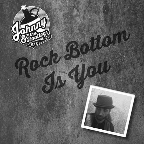 Rock Bottom Is You (feat. Jeff Berner) by Johnny