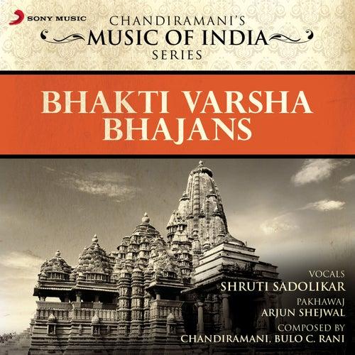 Bhakti Varsha - Bhajans by Shruti Sadolikar