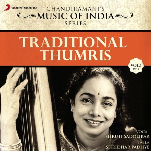 Traditional Thumris, Vol. 1 (Pt. 1) by Shruti Sadolikar