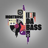 Da Bass by Montrose