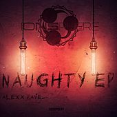Naughty Ep by Alexx Rave