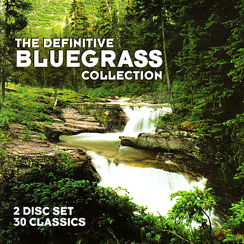 Play & Download The Definitive Bluegrass Collection by Various Artists | Napster