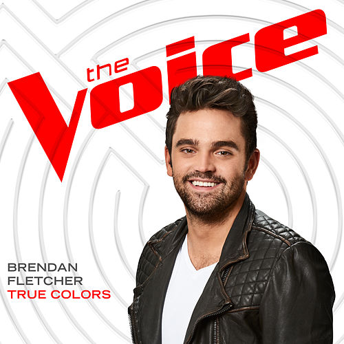 True Colors (The Voice Performance) von Brendan Fletcher