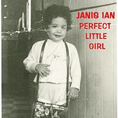 Perfect Little Girl by Janis Ian