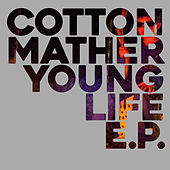 Young Life E.P. by Cotton Mather