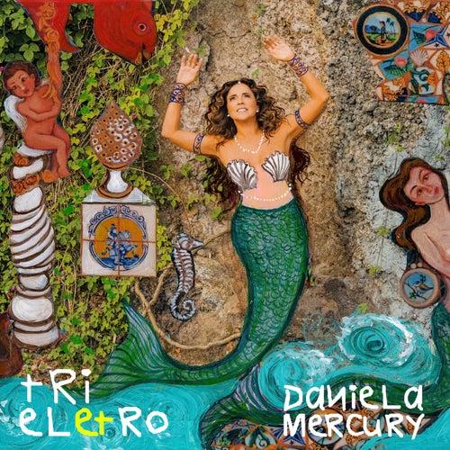 Tri Eletro by Daniela Mercury
