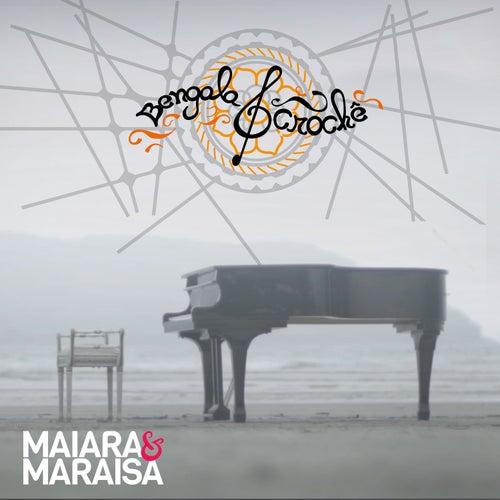 Bengala e Crochê de Maiara & Maraisa