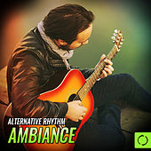 Alternative Rhythm Ambiance by Various Artists